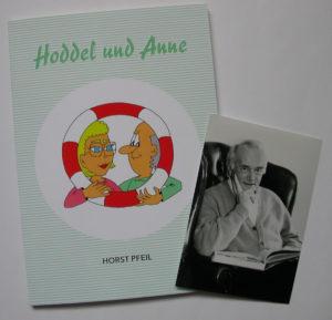 Horst Pfeil – Hoddel und Anne – erstes Buch – BoD Books on Demand – 2017 erschienen