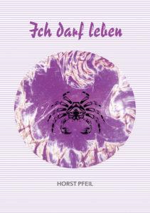 Horst Pfeil – Ich darf leben – fünftes Buch – BoD Books on Demand – 2018 erschienen