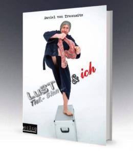 Daniel von Trausnitz – Lust.- Tief.- Sinn.- … & ich – Verlag von Trausnitz – im November 2018 erschienen