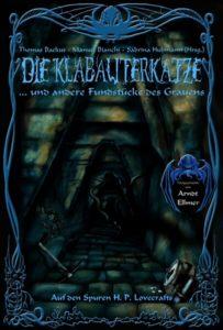 T. Backus, M. Bianchi, S. Hubmann (Herausgeber) – Die Klabauterkatze: Auf den Spuren H.P. Lovecrafts #2 – Verlag Torsten Low – 2011