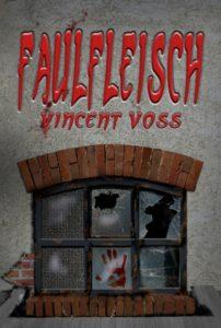 Vincent Voss – Faulfleisch – Verlag Torsten Low – 2012