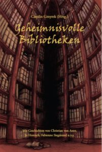 Carolin Gmyrek (Herausgeber) – Geheimnisvolle Bibliotheken – Verlag Torsten Low – 2012