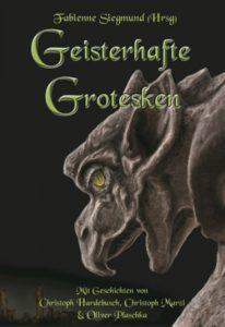Fabienne Siegmund (Herausgeber) – Geisterhafte Grotesken – Verlag Torsten Low – 2010