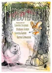 Fabienne Siegmund, Stephanie Kempin, Vanessa Kaiser und Thomas Lohwasser (Herausgeber) – Geschichten aus den Herbstlanden – Verlag Torsten Low – 2018