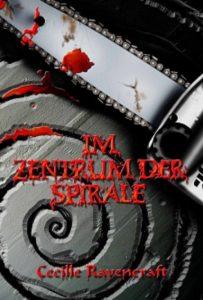 Cecille Ravencraft – Im Zentrum der Spirale – Verlag Torsten Low – 2010