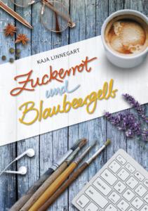 Kaja Linnegart – Zuckerrot und Blaubeergelb – Selfpublisher – 2019