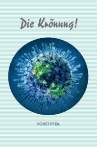 Horst Pfeil – Die Krönung – neuntes Buch – BoD Books on Demand – 2020